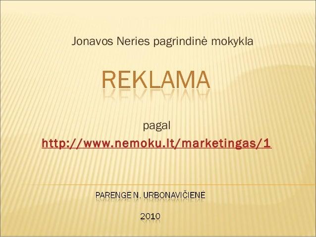 pagal http://www.nemoku.lt/marketingas/1 Jonavos Neries pagrindinė mokykla