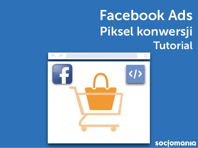 Facebook Ads Piksel konwersji Tutorial