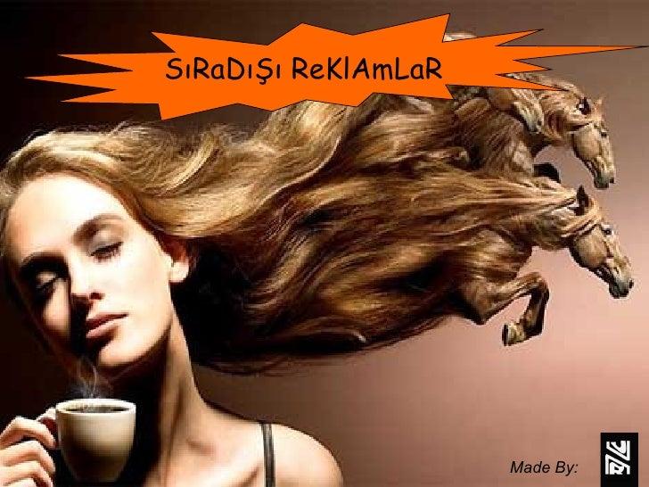 SıRaDıŞı ReKlAmLaR Made By: