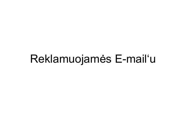 Reklamuojamės E-mail'u