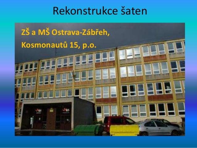 Rekonstrukce šaten ZŠ a MŠ Ostrava-Zábřeh, Kosmonautů 15, p.o.