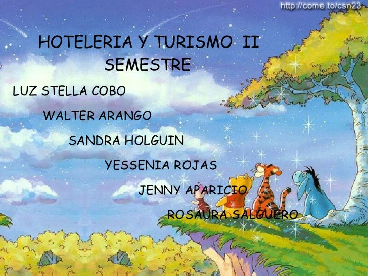 HOTELERIA Y TURISMO  II SEMESTRE   LUZ STELLA COBO  WALTER ARANGO  SANDRA HOLGUIN  YESSENIA ROJAS  JENNY APARICIO  ROSAURA...