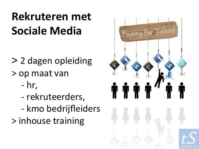 Rekruterenmet SocialeMedia  >2dagenopleiding >opmaatvan -hr, -rekruteerders, -kmobedrijfleiders...