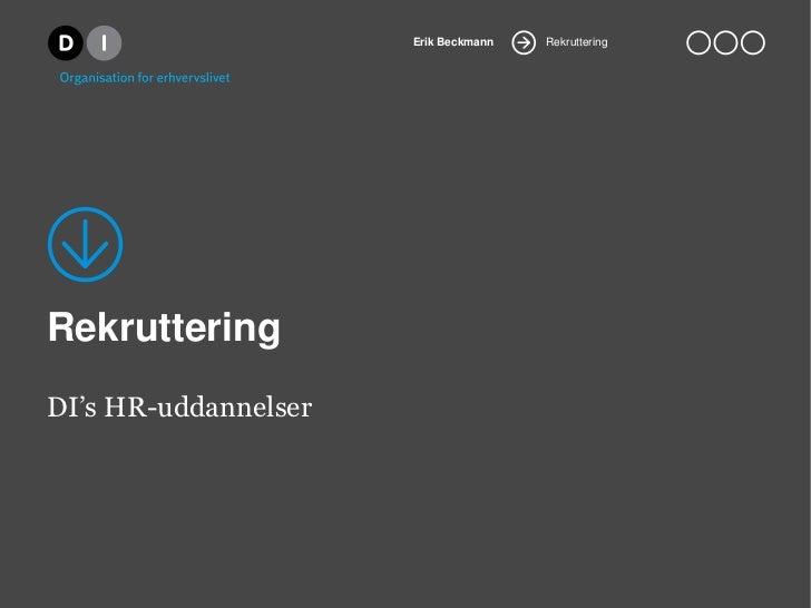 Erik Beckmann   RekrutteringRekrutteringDI's HR-uddannelser