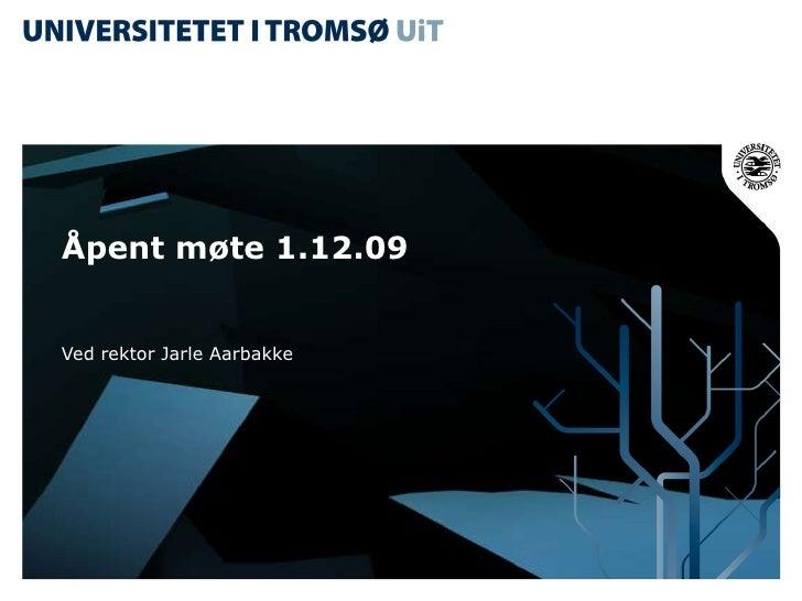 Åpent møte 1.12.09 Ved rektor Jarle Aarbakke