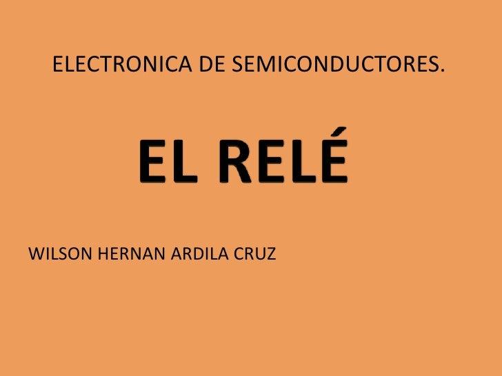 ELECTRONICA DE SEMICONDUCTORES.WILSON HERNAN ARDILA CRUZ