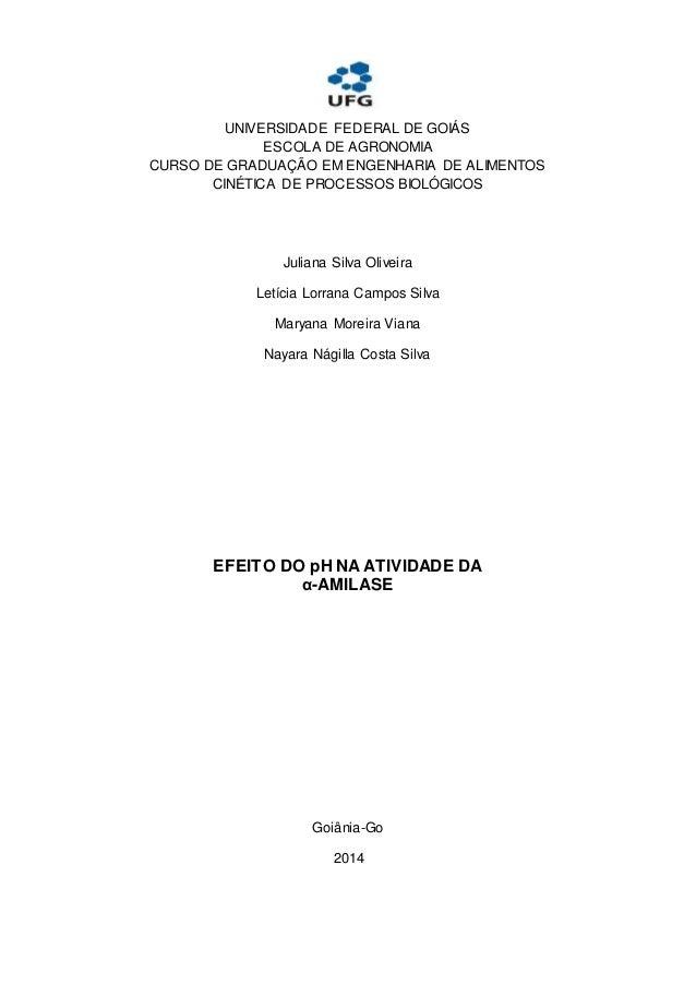 UNIVERSIDADE FEDERAL DE GOIÁS  ESCOLA DE AGRONOMIA  CURSO DE GRADUAÇÃO EM ENGENHARIA DE ALIMENTOS  CINÉTICA DE PROCESSOS B...