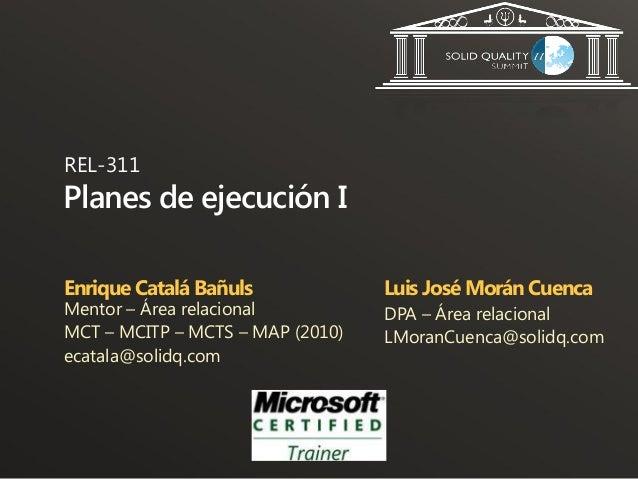 REL-311Planes de ejecución IEnrique Catalá Bañuls             Luis José Morán CuencaMentor – Área relacional          DPA ...