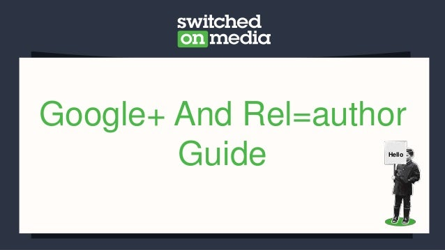 Google+ And Rel=author        Guide       Hello
