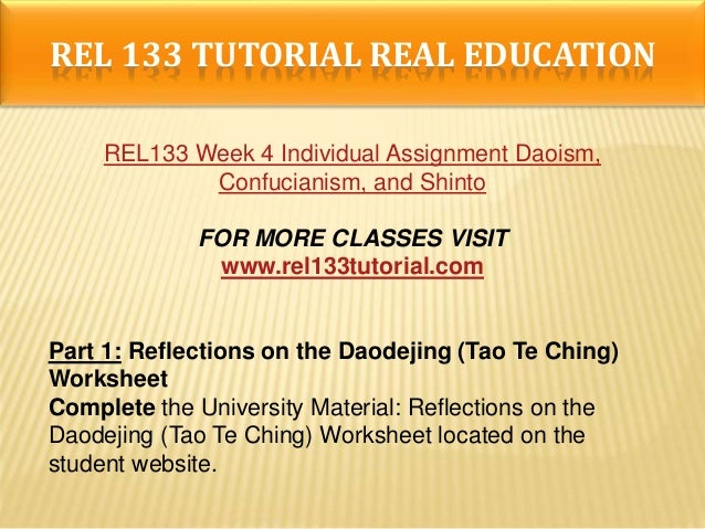 reflections on the daodejing tao te ching worksheet Complete theuniversityofphoenix material: reflections on the daodejing (tao te ching) worksheet located on the student website part 2: the ideal person write a 350- to 700-word essay that describes the ideal person according to confucius include the concepts of ren, li, shu, xiao, and wen you.