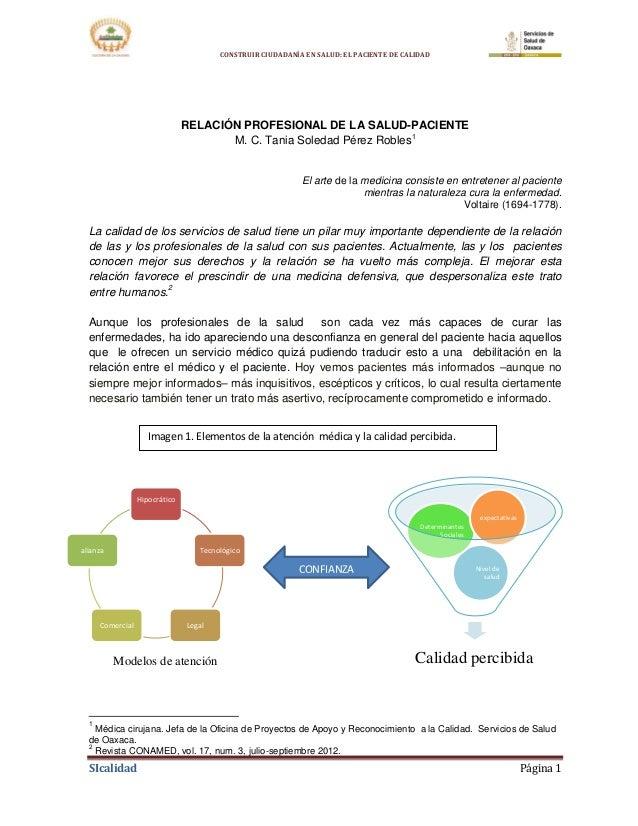 CONSTRUIR CIUDADANÍA EN SALUD: EL PACIENTE DE CALIDAD  RELACIÓN PROFESIONAL DE LA SALUD-PACIENTE M. C. Tania Soledad Pérez...