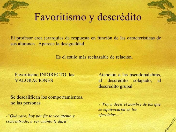 Favoritismo y descrédito El profesor crea jerarquías de respuesta en función de las características de sus alumnos.  Apare...