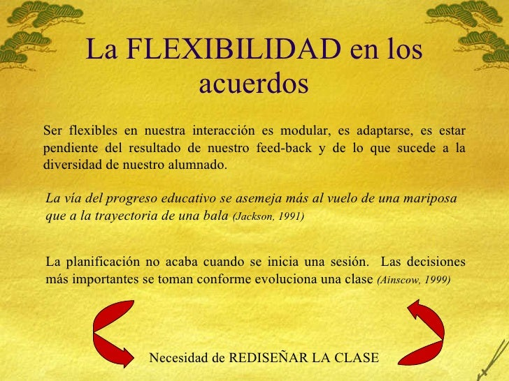 La FLEXIBILIDAD en los acuerdos Ser flexibles en nuestra interacción es modular, es adaptarse, es estar pendiente del resu...