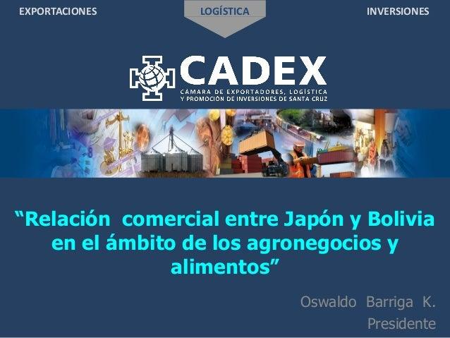 """EXPORTACIONES LOGÍSTICA INVERSIONES """"Relación comercial entre Japón y Bolivia en el ámbito de los agronegocios y alimentos..."""