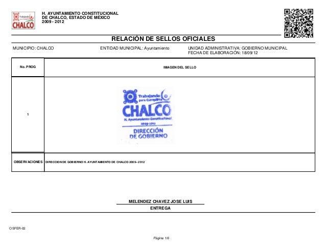 H. AYUNTAMIENTO CONSTITUCIONAL  DE CHALCO, ESTADO DE MÉXICO  2009 - 2012  RELACIÓN DE SELLOS OFICIALES  MUNICIPIO: CHALCO ...