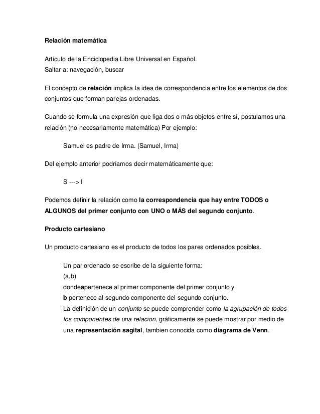 Relación matemáticaArtículo de la Enciclopedia Libre Universal en Español.Saltar a: navegación, buscarEl concepto de relac...