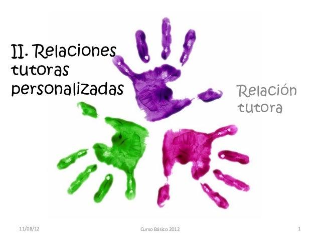 II. Relacionestutoraspersonalizadas                       Relación                                     tutora11/08/12     ...