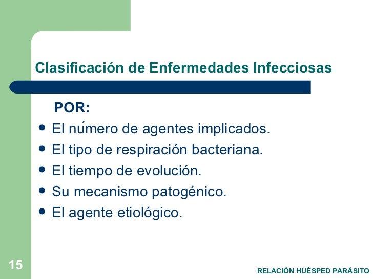 Clasificación de Enfermedades Infecciosas <ul><li>POR: </li></ul><ul><li>El número de agentes implicados.  </li></ul><ul>...