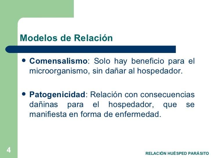 Modelos de Relación <ul><li>Comensalismo : Solo hay beneficio para el microorganismo, sin dañar al hospedador. </li></ul><...
