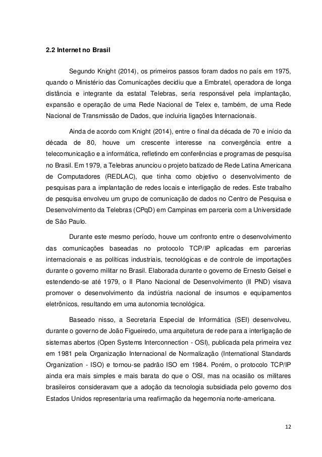13  Em 1978, com apoio e coordenação da UNESCO, foi criado o Bureau Intergovernamental de Informática entre 35 países, inc...