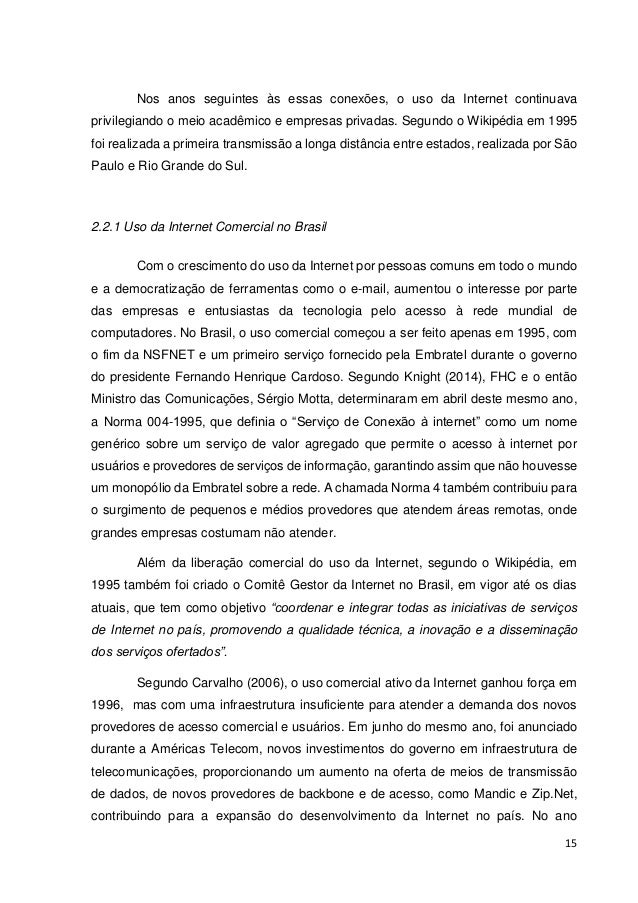 16  seguinte, a Embratel implementou a maior infraestrutura backbone Internet da América Latina. Assim como em países mais...
