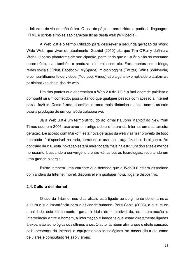 19  Castells (2001) vê a Internet como tecido da vida moderna e compara a tecnologia da informação com a eletricidade na E...