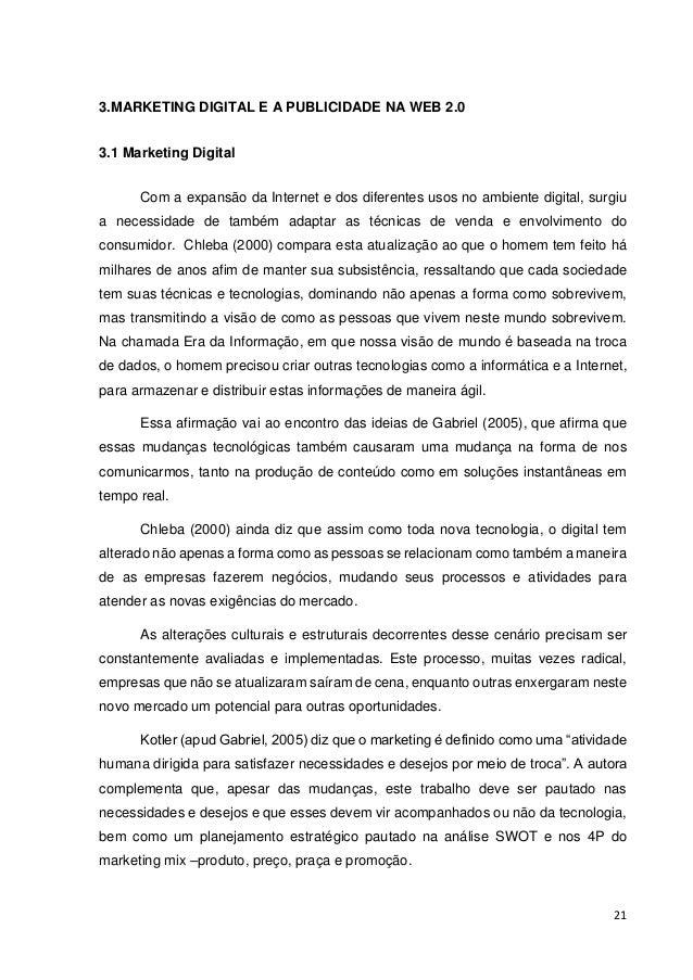 22  Chleba (2000) complementa essa ideia e afirma que as novas tecnologias possibilitaram o desenvolvimento de novos model...
