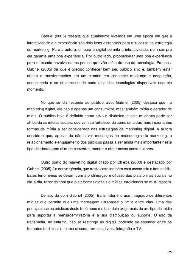 26  Já a convergência é, segundo Gabriel (2005), faz o processo contrário da transmídia, fazendo com que tecnologias que a...