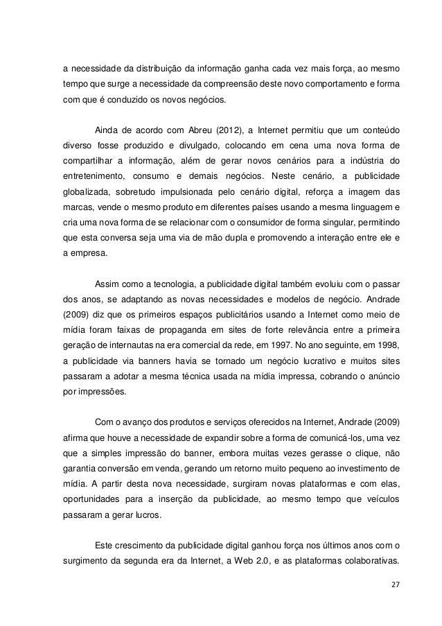 28  Abreu (2012) sugere que, apesar da propaganda ainda manter boa parte dos seus investimentos na publicidade tradicional...
