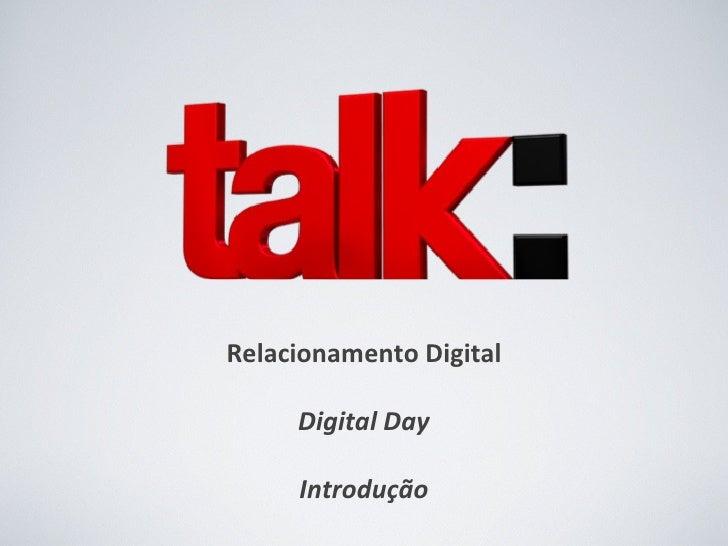 Relacionamento Digital Digital Day Introdução