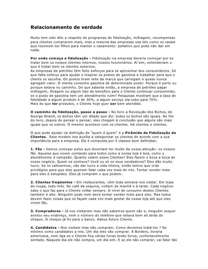 Relacionamento de verdadeMuito tem sido dito a respeito de programas de fidelização, milhagem, recompensaspara clientes co...