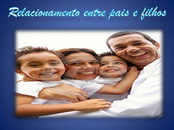 Relacionamento entre pais e filhos<br />