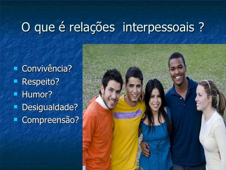 Relacionamento interpessoal Slide 3