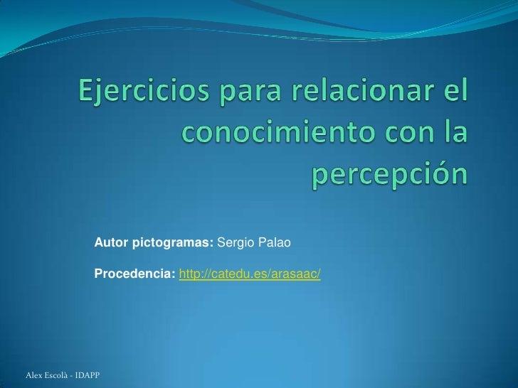 Autor pictogramas: Sergio Palao                 Procedencia: http://catedu.es/arasaac/Alex Escolà - IDAPP