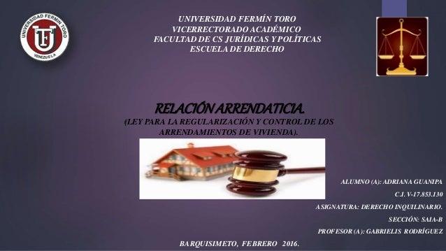 RELACIÓNARRENDATICIA. (LEY PARA LA REGULARIZACIÓN Y CONTROL DE LOS ARRENDAMIENTOS DE VIVIENDA). ALUMNO (A): ADRIANA GUANIP...