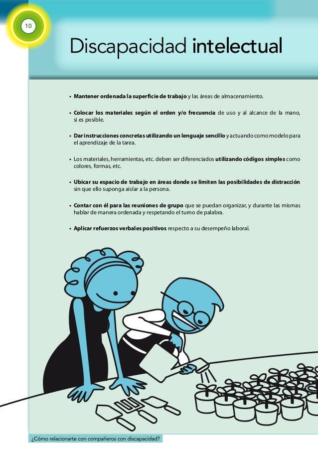 10  Discapacidad intelectual  • Mantener ordenada la superficie de trabajo y las áreas de almacenamiento.  • Colocar los m...