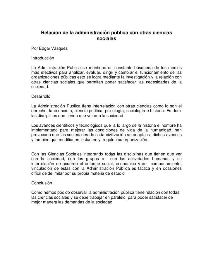 Relación de la administración pública con otras ciencias                             socialesPor Edgar VásquezIntroducción...
