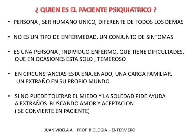 • PERSONA , SER HUMANO UNICO, DIFERENTE DE TODOS LOS DEMAS • NO ES UN TIPO DE ENFERMEDAD, UN CONJUNTO DE SINTOMAS • ES UNA...
