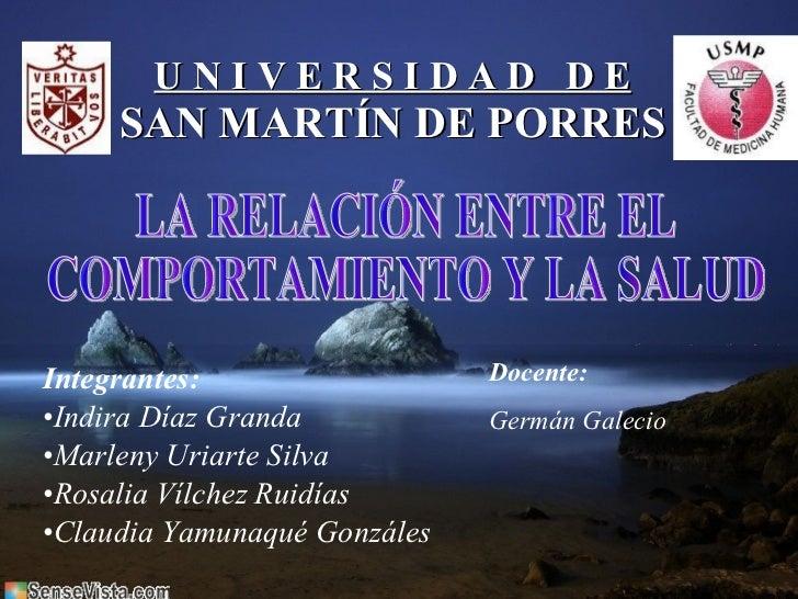 U N I V E R S I D A D  D E SAN MARTÍN DE PORRES <ul><li>Integrantes: </li></ul><ul><li>Indira Díaz Granda </li></ul><ul><l...