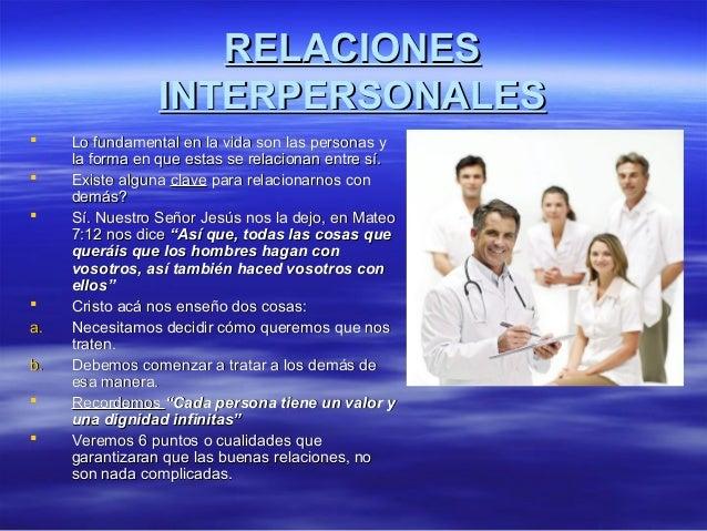 RELACIONESRELACIONES INTERPERSONALESINTERPERSONALES  Lo fundamental en la vida son las personas yLo fundamental en la vid...