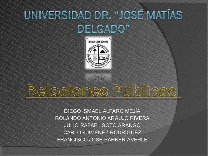 DIEGO ISMAEL ALFARO MEJÍA ROLANDO ANTONIO ARAUJO RIVERA JULIO RAFAEL SOTO ARANGO CARLOS JIMÉNEZ RODRÍGUEZ FRANCISCO JOSÉ P...
