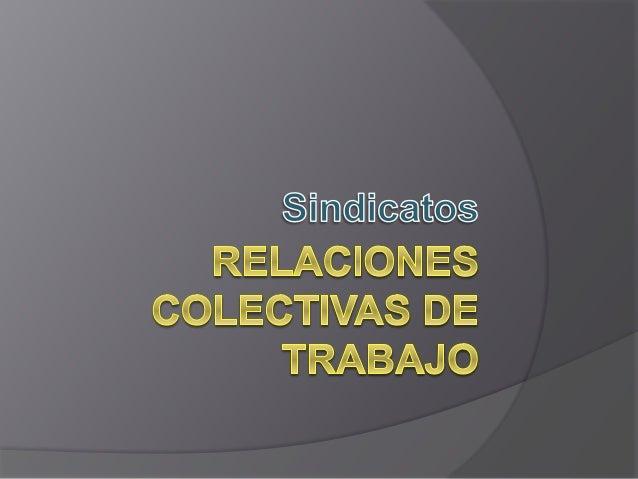  Sindicato es la asociación de trabajadores o patrones, constituida para el estudio, mejoramiento y defensa de sus respec...