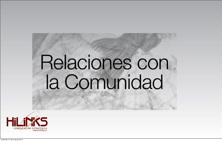 Relaciones con                                la Comunidadmiércoles 15 de junio de 2011