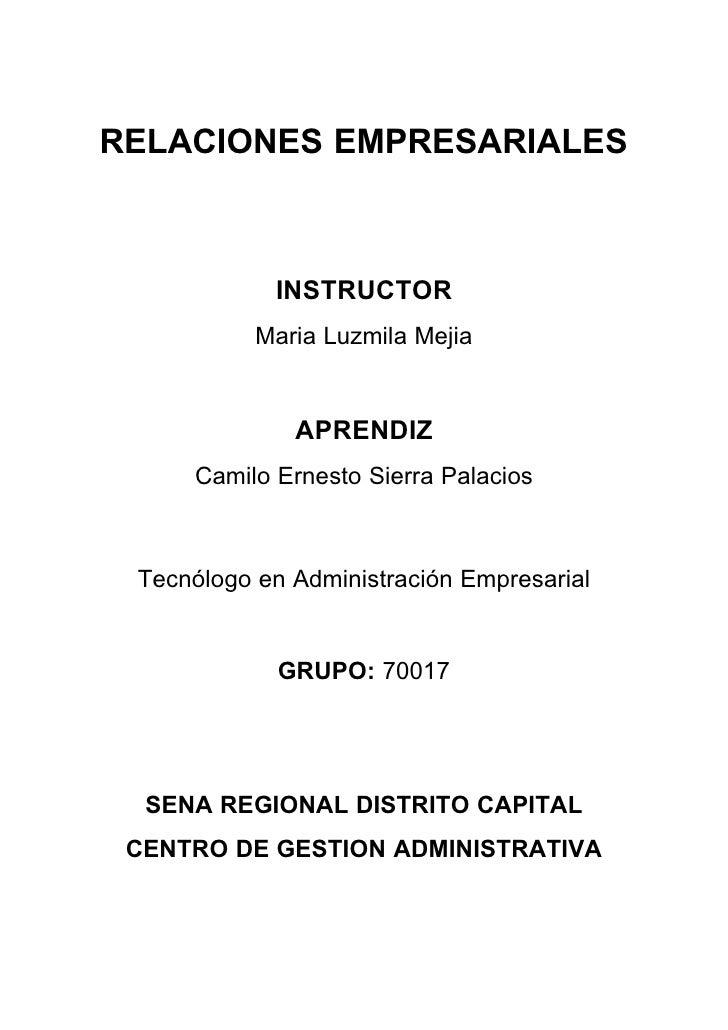 RELACIONES EMPRESARIALES                INSTRUCTOR            Maria Luzmila Mejia                 APRENDIZ      Camilo Ern...