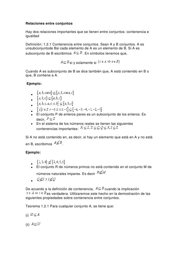 Relaciones entre conjuntosHay dos relaciones importantes que se tienen entre conjuntos: contenencia eigualdadDefinición: 1...
