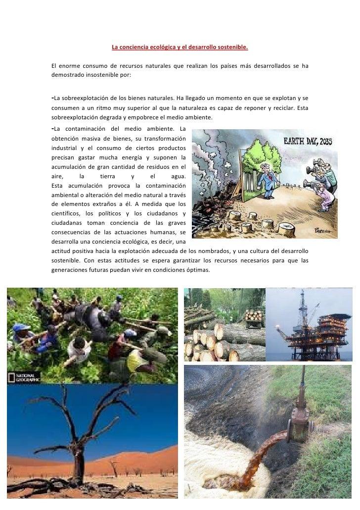 La conciencia ecológica y el desarrollo sostenible.El enorme consumo de recursos naturales que realizan los países más des...