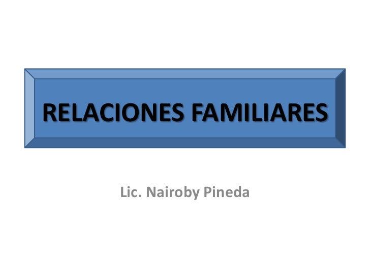 RELACIONES FAMILIARES     Lic. Nairoby Pineda