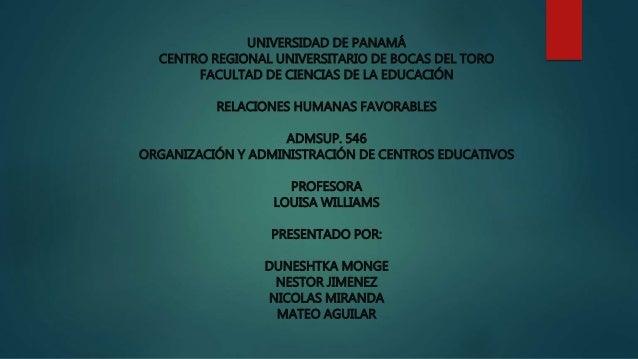 UNIVERSIDAD DE PANAMÁ CENTRO REGIONAL UNIVERSITARIO DE BOCAS DEL TORO FACULTAD DE CIENCIAS DE LA EDUCACIÓN RELACIONES HUMA...