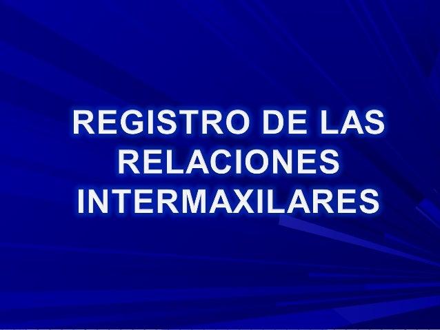 RELACIONES INTERMAXILARES