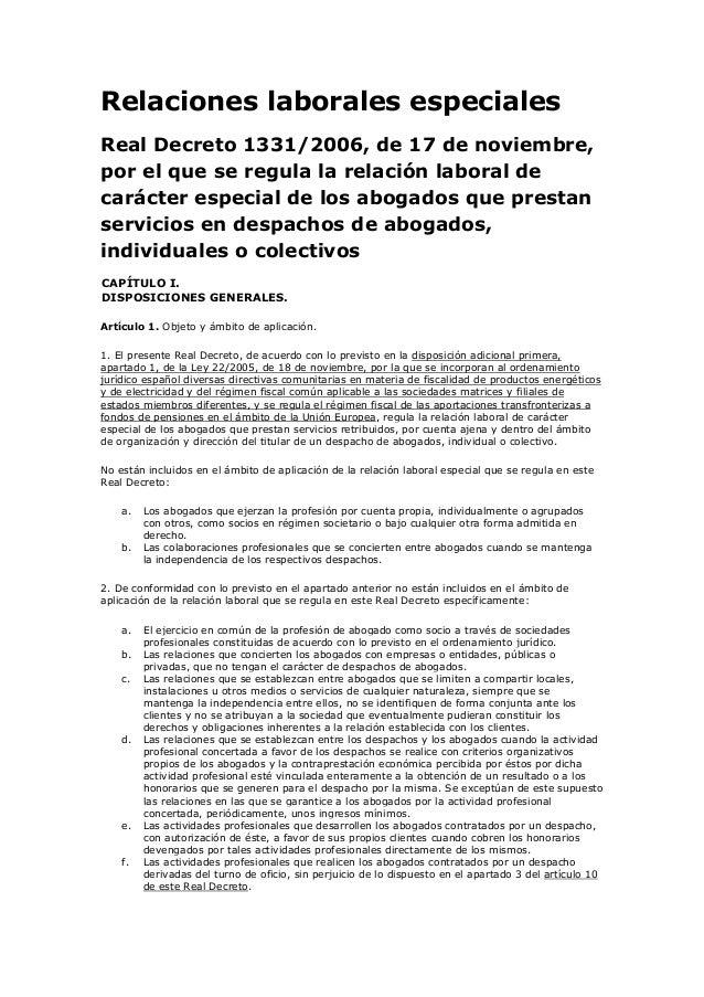 Relaciones laborales especiales Real Decreto 1331/2006, de 17 de noviembre, por el que se regula la relación laboral de ca...